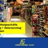 An Karfreitag und Ostersonntag bleiben Lebensmittelgeschäfte geschlossen