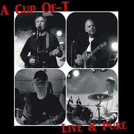 Neue CD von A Cup of-T: Live & Pure