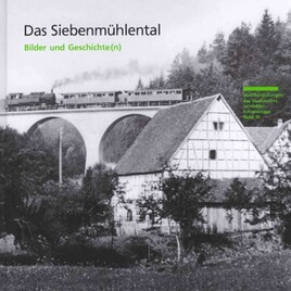 Das Siebenmühlental - Bilder und Geschichte(n)