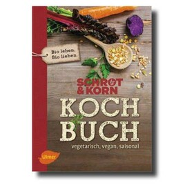 Schrot&Korn Kochbuch vegetarisch, vegan, saisonal