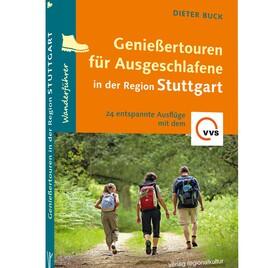 Wanderführer: 24 Genießertouren Region Stuttgart - für Ausgeschlafene