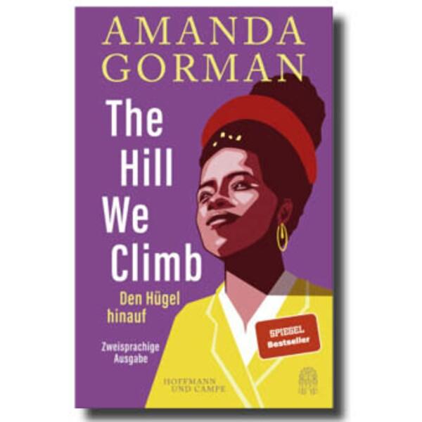 Amanda Gorman - Den Hügel hinauf (The Hill we climb)