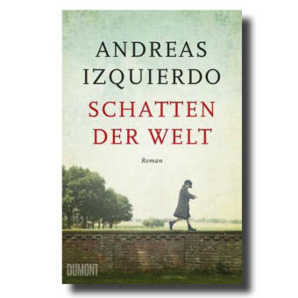 "Andreas Izquierdo: ""Schatten der Welt"""