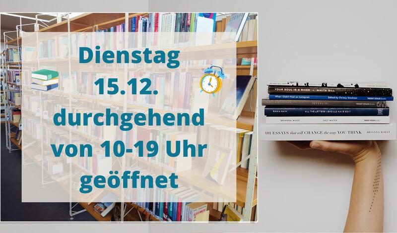 Stadtbüchereien am Dienstag noch bis 19 Uhr geöffnet. Schnell mit Lesestoff eindecken!